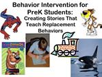 Behavior Intervention for PreK Students: