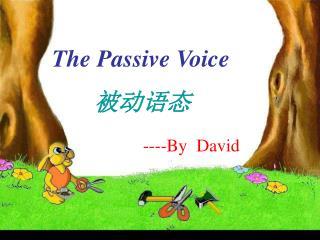 The Passive Voice 被动语态