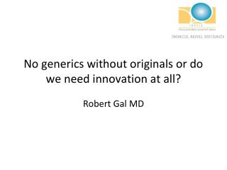 No generics without originals or do we need innovation at all?