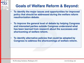 Goals of Welfare Reform & Beyond: