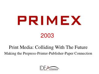 Print Media: Colliding With The Future Making the Prepress-Printer-Publisher-Paper Connection