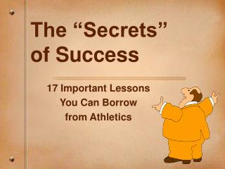"The ""Secrets""  of Success"