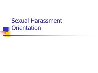 Sexual Harassment Orientation