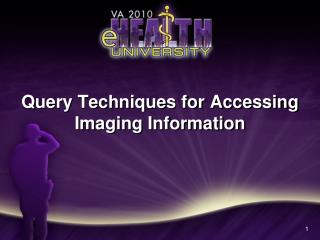 Query Techniques for Accessing Imaging Information