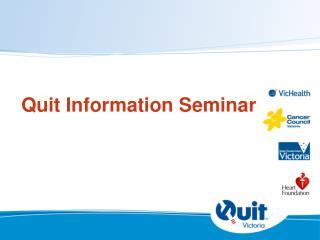 Quit Information Seminar