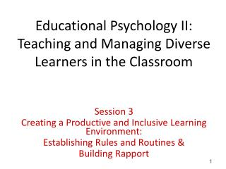 Educational Psychology II: Teaching and Managing Diverse Learners in the Classroom