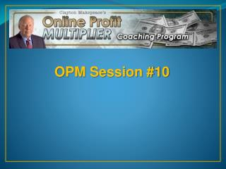 OPM Session #10