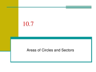 Sec. 10 7 Areas of Circles Sectors