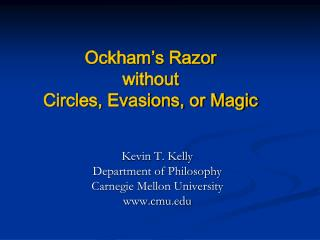 Ockham's Razor  without  Circles, Evasions, or Magic
