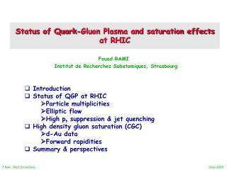 Status of Quark-Gluon Plasma and saturation effects at RHIC