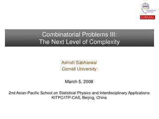 Combinatorial Problems III: The Next Level of Complexity