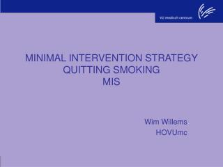 MINIMAL INTERVENTION STRATEGY QUITTING SMOKING  MIS