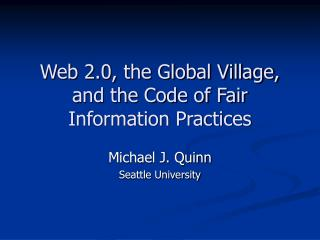 Web 2.0, the Global Village, and the Code of Fair Information Practices