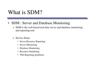 What is SDM?