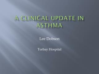A Clinical update in Asthma