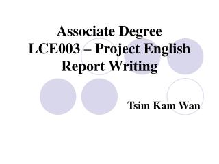 Associate Degree LCE003 – Project English Report Writing