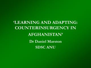 LEARNING AND ADAPTING: COUNTERINSURGENCY IN AFGHANISTAN