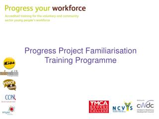 Progress Project Familiarisation Training Programme