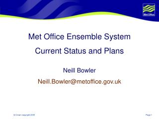 Met Office Ensemble System Current Status and Plans