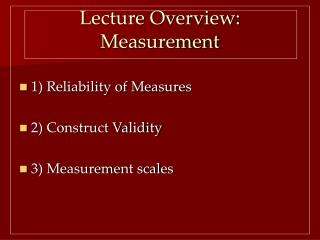 Lecture Overview: Measurement