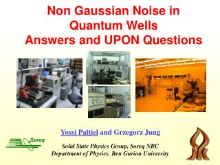 Non Gaussian Noise in Quantum Wells  Answers and UPON Questions