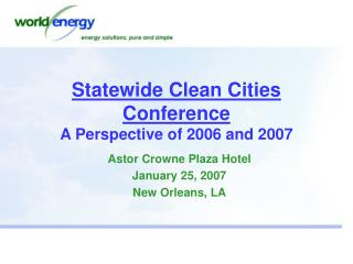 Statewide Clean Cities Conference  A Perspective of 2006 and 2007