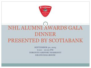 NHL ALUMNI AWARDS GALA DINNER  PRESENTED BY SCOTIABANK