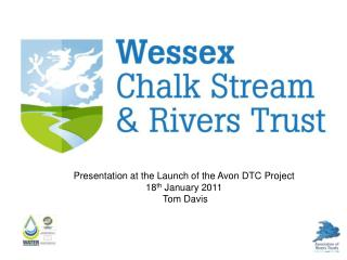 Presentation at the Launch of the Avon DTC Project  18 th  January 2011  Tom Davis