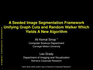 A Seeded Image Segmentation Framework Unifying Graph Cuts and Random Walker Which Yields A New Algorithm