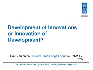 Development of Innovations or Innovation of Development?