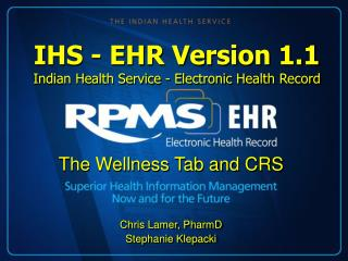IHS - EHR Version 1.1 Indian Health Service - Electronic Health Record