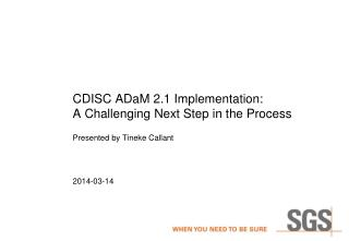 CDISC ADaM 2.1 Implementation: A Challenging Next Step in the Process