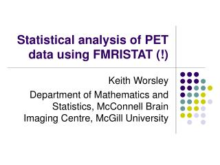 Statistical analysis of PET data using FMRISTAT (!)