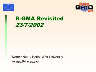 R-GMA Revisited 23/7/2002