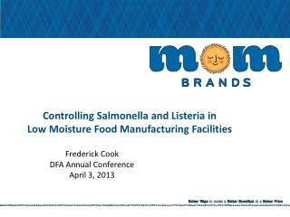 Controlling Salmonella and Listeria in Low Moisture Food Manufacturing Facilities