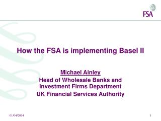 How the FSA is implementing Basel II