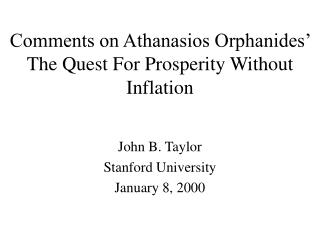 Comments on Athanasios Orphanides' The Quest For Prosperity Without Inflation