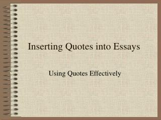 Inserting Quotes into Essays