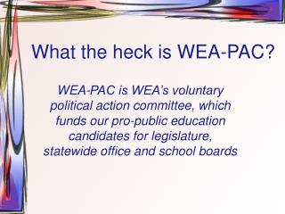 What the heck is WEA-PAC?
