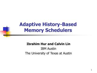 Adaptive History-Based  Memory Schedulers