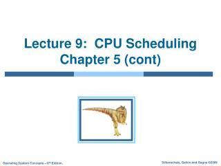 Lecture 9:  CPU Scheduling Chapter 5 (cont)