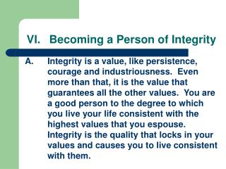 VI.	Becoming a Person of Integrity