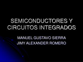 SEMICONDUCTORES Y CIRCUITOS INTEGRADOS