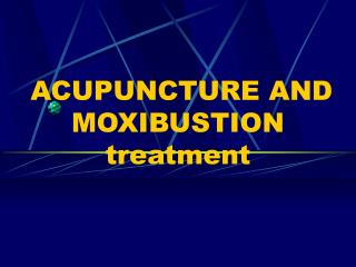 ACUPUNCTURE AND MOXIBUSTION treatment
