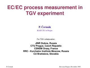 EC/EC process measurement in TGV experiment