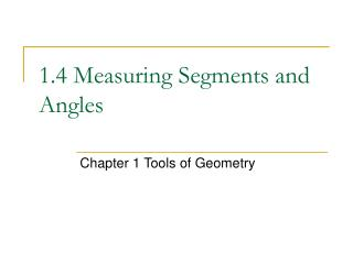 1.4 Measuring Segments and Angles