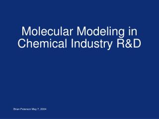 Molecular Modeling in  Chemical Industry R&D