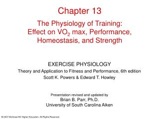 Chapter 13  The Physiology of Training:  Effect on VO2 max, Performance, Homeostasis, and Strength