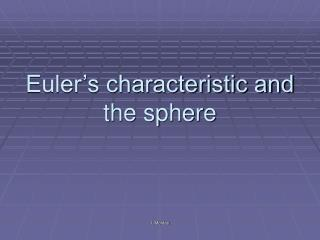 Euler's characteristic and the sphere