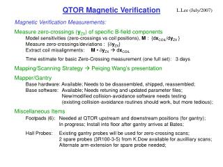 Magnetic Verification Measurements: Measure zero-crossings ( y ZX ) of specific B-field components
